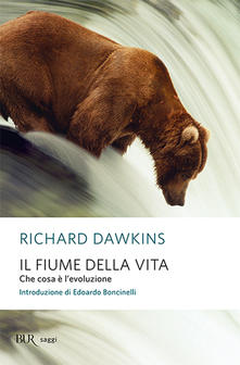 Richard Dawkins - Il fiume della vita. Che cosa è l'evoluzione (2015)