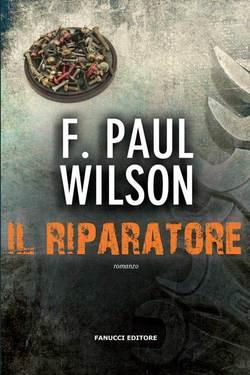 F. Paul Wilson – Il riparatore (2013)