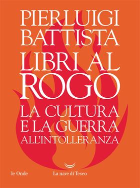 Pierluigi Battista – Libri al rogo (2019)