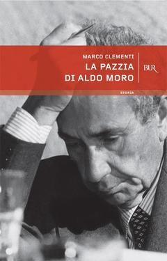 Marco Clementi – La pazzia di Aldo Moro (2013)