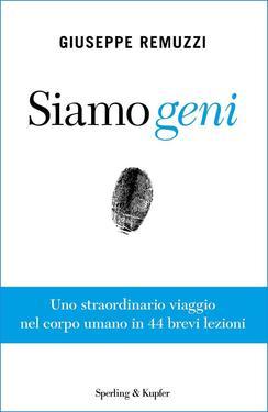 Giuseppe Remuzzi – Siamo geni (2016)